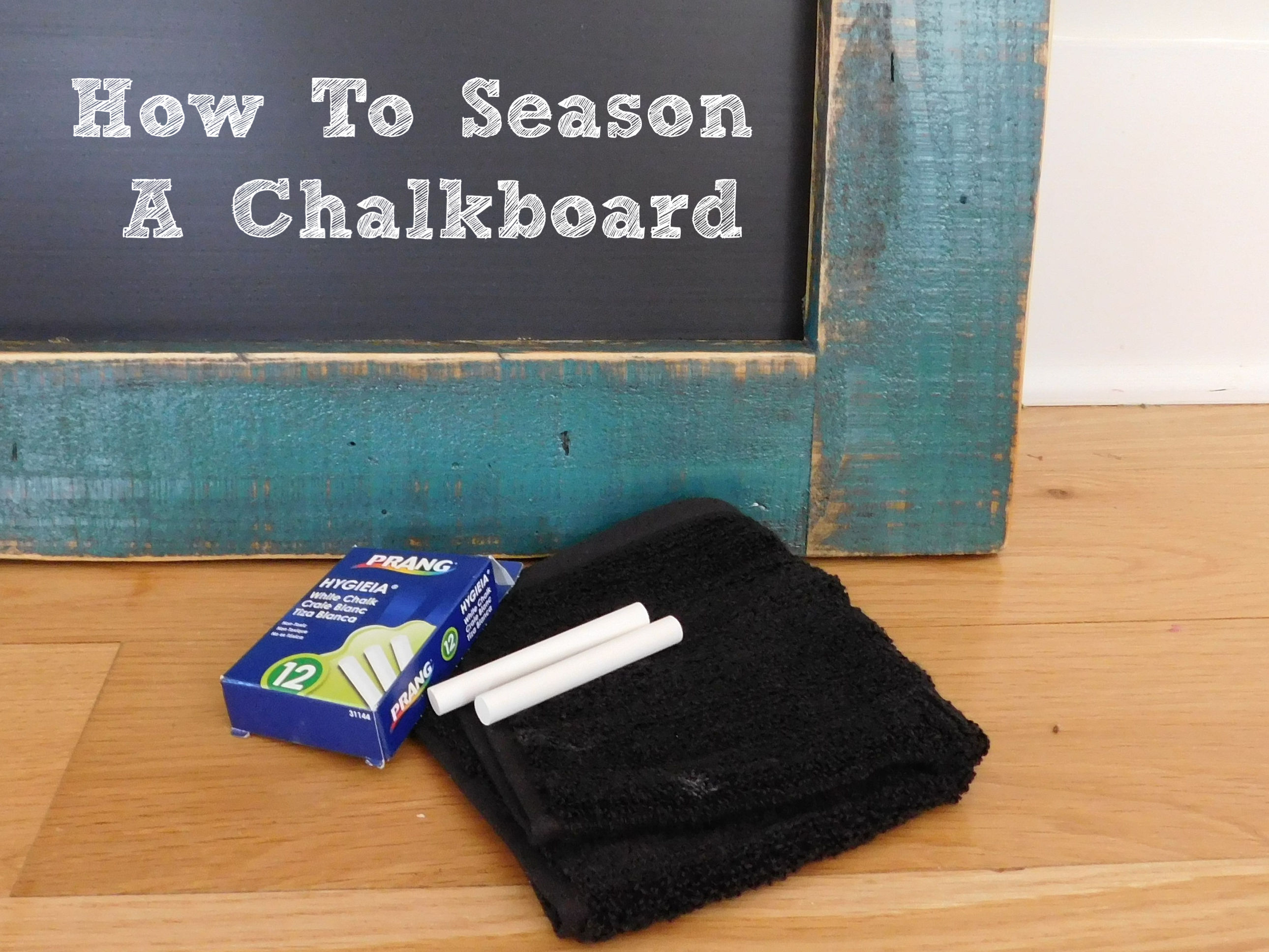 How to Season A Chalkboard
